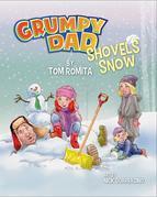 Grumpy Dad Shovels Snow