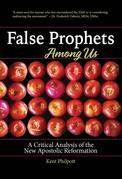 False Prophets Among Us: A Critical Analysis of the New Apostolic Reformation