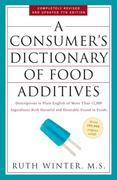 A Consumer's Dictionary of Food Additives, 7th Edition: Descriptions in Plain English of More Than 12,000 Ingredients Both Harmfuland Desirable Found
