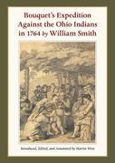 Bouquet's Expedition Against the Ohio Indians in 1764 by William Smith