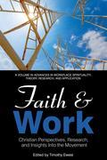 Faith and Work: Christian Perspectives, Research and Insights into the Movement