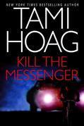 Tami Hoag - Kill the Messenger