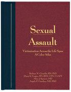 Sexual Assault: A Color Atlas: Victimization Across the Life Span