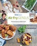 Air Fry Genius: 100+ New Recipes for EVERY Air Fryer
