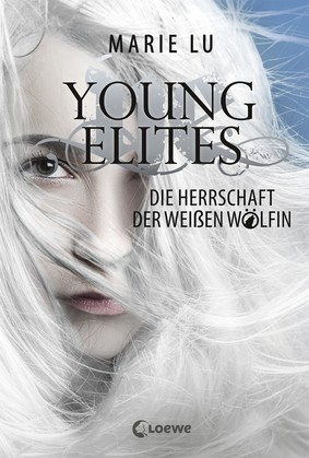 Young Elites 3 - Die Herrschaft der Weißen Wölfin