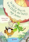 Für dich flieg ich bis ans Ende der Welt, sagt Anton