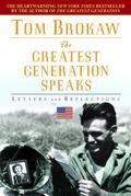 The Greatest Generation Speaks: Letters and Reflections