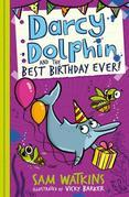 Darcy Dolphin and the Best Birthday Ever!