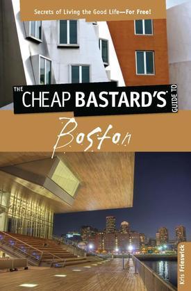 Cheap Bastard's™ Guide to Boston