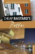 Cheap Bastard's™ Guide to Boston