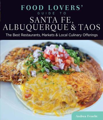 Food Lovers' Guide to® Santa Fe, Albuquerque & Taos