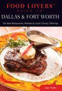 Food Lovers' Guide to® Dallas & Fort Worth