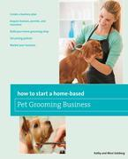 How to Start a Home-based Pet Grooming Business