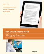 How to Start a Home-based Blogging Business