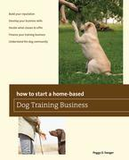 How to Start a Home-based Dog Training Business