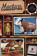 Montana Curiosities