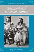 More Than Petticoats: Remarkable Colorado Women