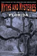 Myths and Mysteries of Florida