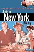 Speaking Ill of the Dead: Jerks in New York History