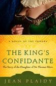The King's Confidante: The Story of the Daughter of Sir Thomas More