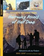 Yosemite National Park: Harrowing Ascent of Half Dome