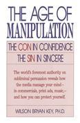 The Age of Manipulation: The Con in Confidence, The Sin in Sincere