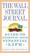 Karen Blumenthal - The Wall Street Journal. Guide to Starting Your Financial Life