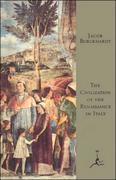 The Civilization of the Renaissance in Italy: (A Modern Library E-Book)