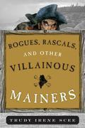 Rogues, Rascals, and Other Villainous Mainers