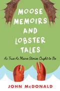 Moose Memoirs and Lobster Tales