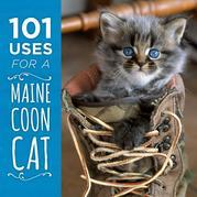 101 Uses for a Maine Coon Cat