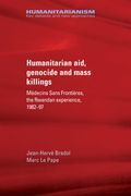 Humanitarian aid, genocide and mass killings
