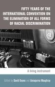 Fifty Years of the International Convention on the Elimination of All Forms of Racial Discrimination