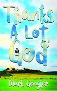 Thanks A Lot, God