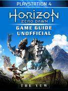 Horizon Zero Dawn Playstation 4 Game Guide Unofficial