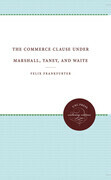 The Commerce Clause under Marshall, Taney, and Waite