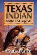 Texas Indian Myths & Legends