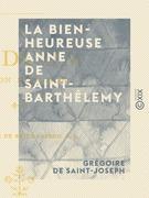 La Bienheureuse Anne de Saint-Barthélemy - Triduum en son honneur
