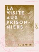 La Visite aux prisonniers - Ou un jour de première communion