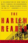 The Harlem Reader: A Celebration of New York's Most Famous Neighborhood, from the Renaissance Years  to the 21st Century
