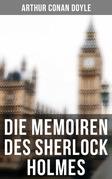 Die Memoiren des Sherlock Holmes (Vollständige Ausgabe)