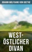 West-östlicher Divan (Komplette Ausgabe)