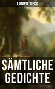 Sämtliche Gedichte von Ludwig Tieck