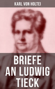 Briefe an Ludwig Tieck: Komplette Ausgabe