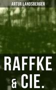 Raffke & Cie.