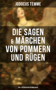 Die Sagen & Märchen von Pommern und Rügen: 280+ Geschichten in einem Buch