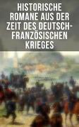Historische Romane aus der Zeit des deutsch-französischen Krieges
