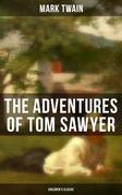 THE ADVENTURES OF TOM SAWYER (Children's Classic)