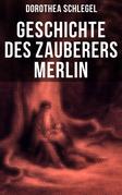 Geschichte des Zauberers Merlin