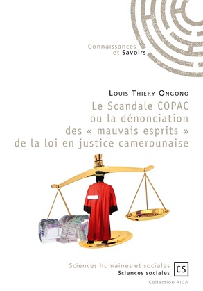Le Scandale COPAC ou la dénonciation des « mauvais esprits » de la loi en justice camerounaise